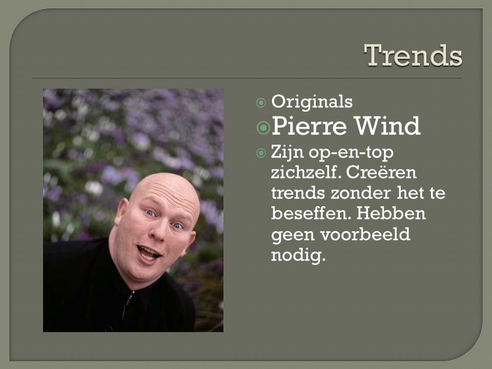 Trends Pierre Wind Originals