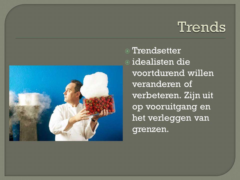 Trends Trendsetter. idealisten die voortdurend willen veranderen of verbeteren.
