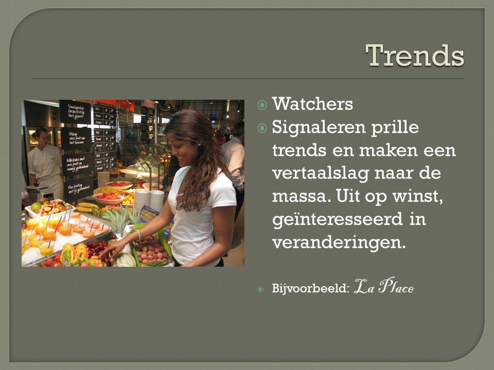 Trends Watchers. Signaleren prille trends en maken een vertaalslag naar de massa. Uit op winst, geïnteresseerd in veranderingen.
