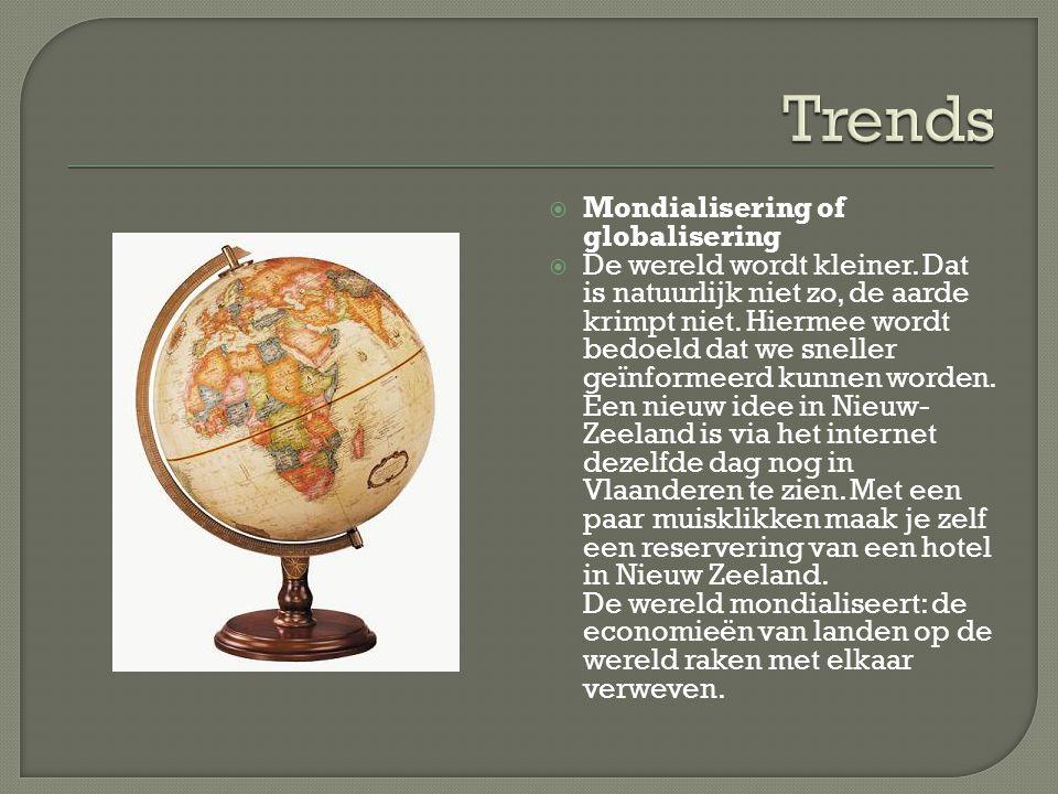 Trends Mondialisering of globalisering