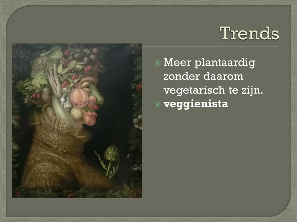 Trends Meer plantaardig zonder daarom vegetarisch te zijn. veggienista
