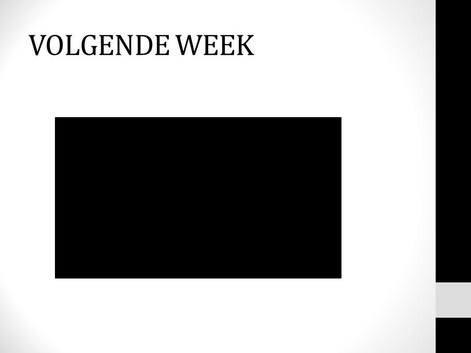 VOLGENDE WEEK