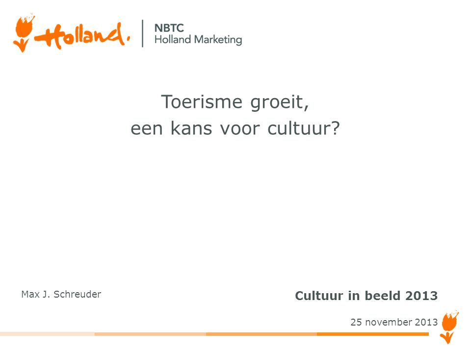 Toerisme groeit, een kans voor cultuur Cultuur in beeld 2013
