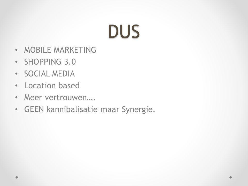 DUS MOBILE MARKETING SHOPPING 3.0 SOCIAL MEDIA Location based