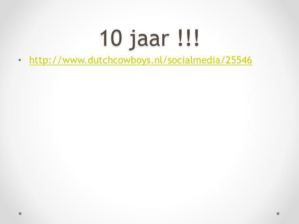 10 jaar !!! http://www.dutchcowboys.nl/socialmedia/25546
