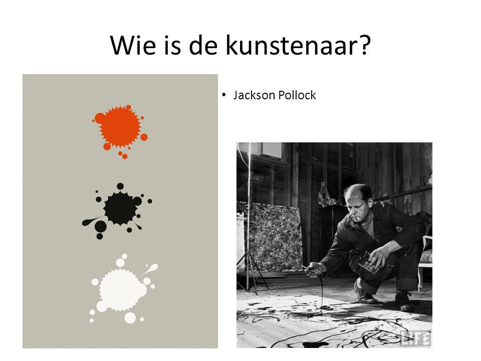 Wie is de kunstenaar Jackson Pollock