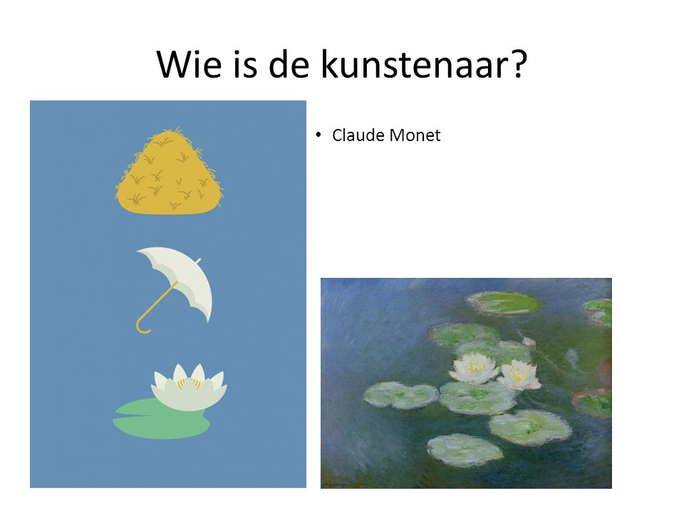 Wie is de kunstenaar Claude Monet