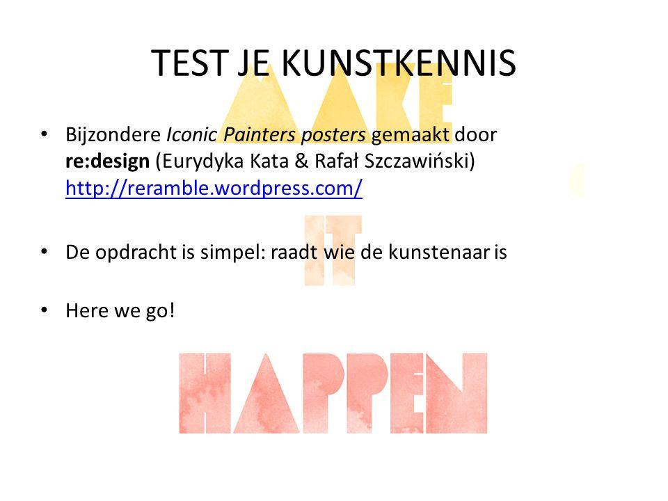 TEST JE KUNSTKENNIS Bijzondere Iconic Painters posters gemaakt door re:design (Eurydyka Kata & Rafał Szczawiński) http://reramble.wordpress.com/