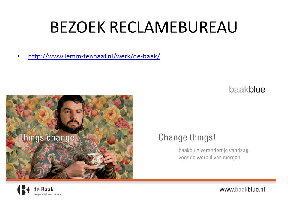 BEZOEK RECLAMEBUREAU http://www.lemm-tenhaaf.nl/werk/de-baak/