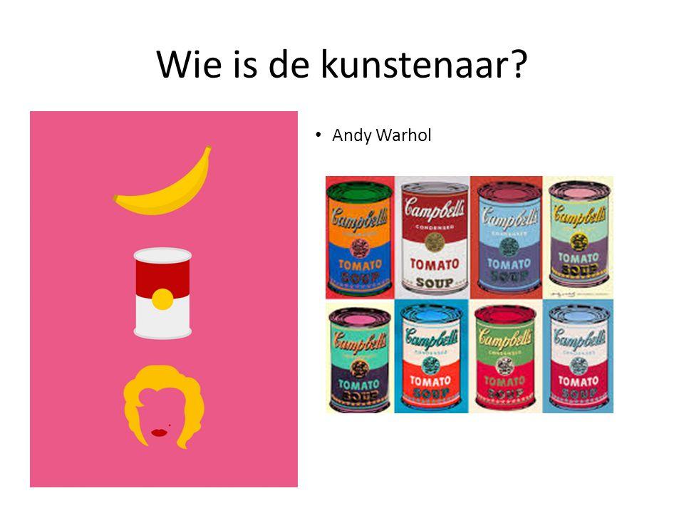 Wie is de kunstenaar Andy Warhol
