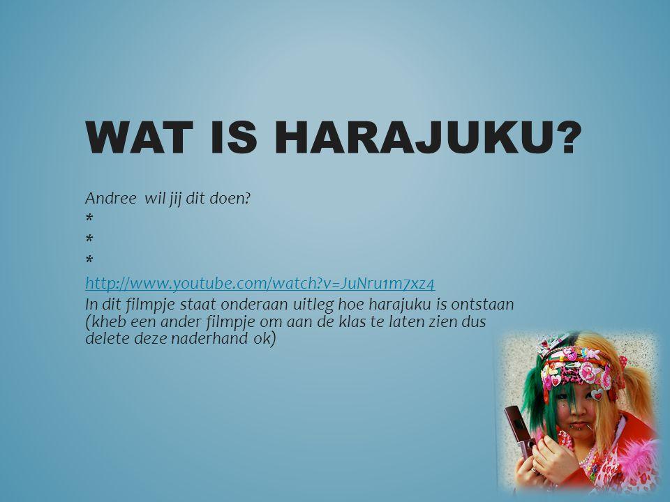 Wat is Harajuku Andree wil jij dit doen *