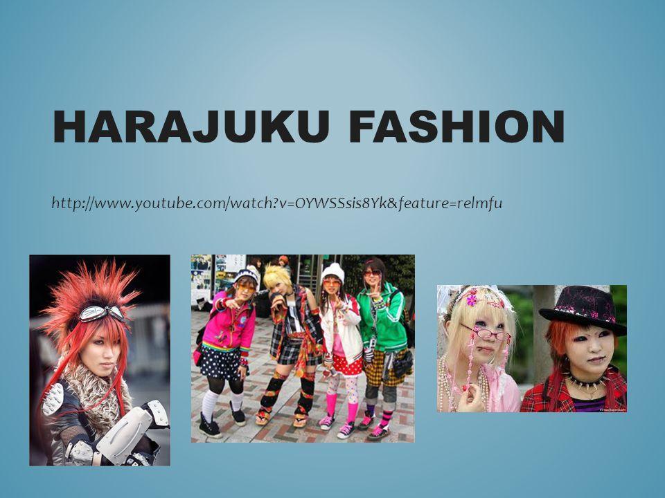Harajuku Fashion http://www.youtube.com/watch v=OYWSSsis8Yk&feature=relmfu