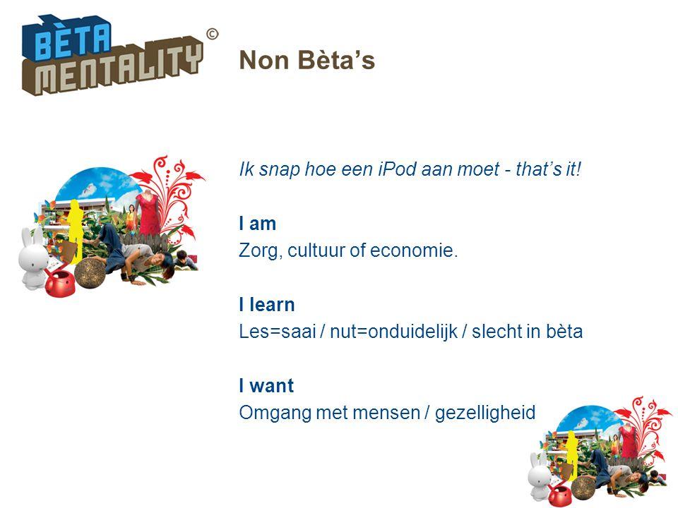 Non Bèta's Ik snap hoe een iPod aan moet - that's it! I am