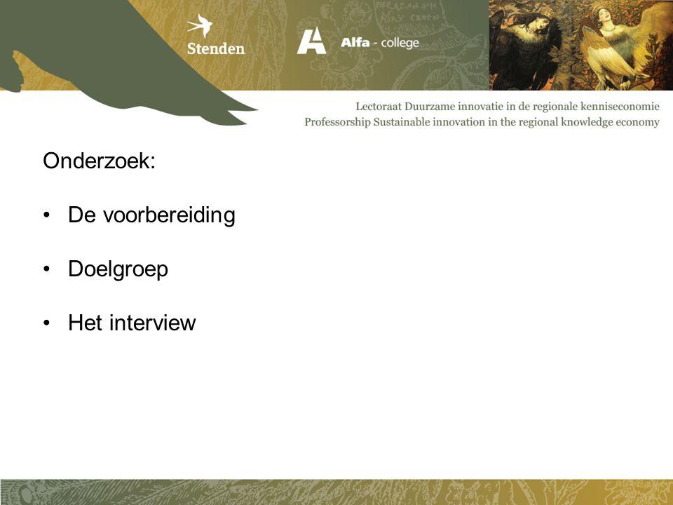 Onderzoek: De voorbereiding Doelgroep Het interview
