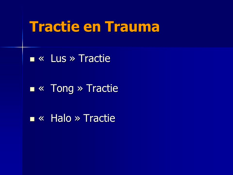 Tractie en Trauma « Lus » Tractie « Tong » Tractie « Halo » Tractie