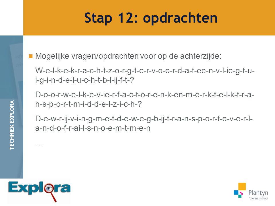 Stap 12: opdrachten Mogelijke vragen/opdrachten voor op de achterzijde: