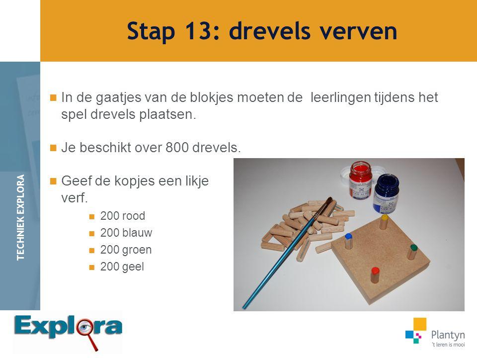 Stap 13: drevels verven In de gaatjes van de blokjes moeten de leerlingen tijdens het spel drevels plaatsen.