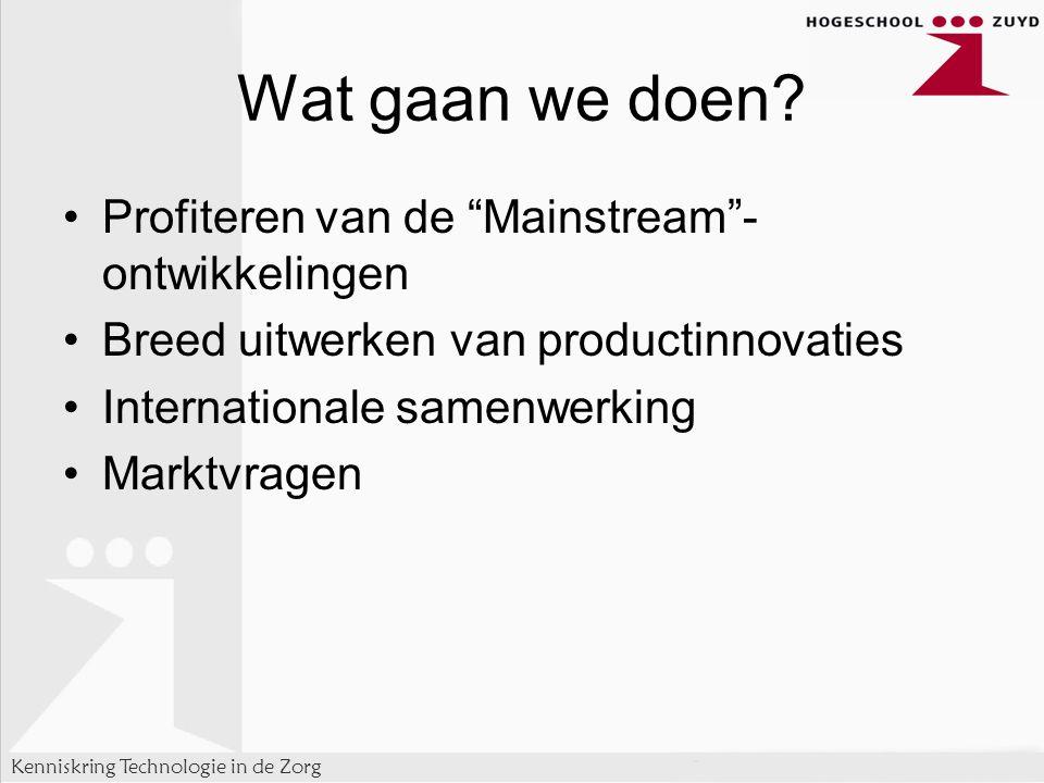 Wat gaan we doen Profiteren van de Mainstream -ontwikkelingen