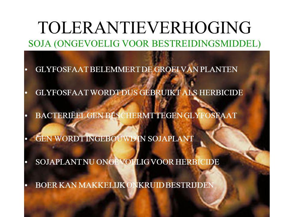 TOLERANTIEVERHOGING SOJA (ONGEVOELIG VOOR BESTREIDINGSMIDDEL)