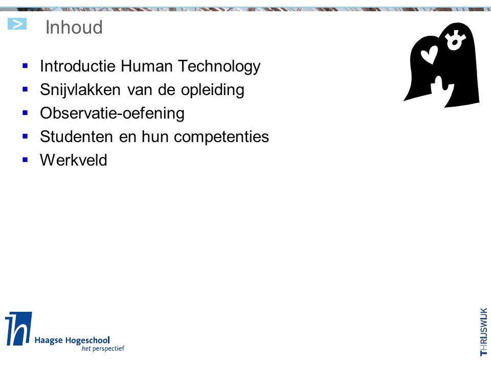 Inhoud Introductie Human Technology Snijvlakken van de opleiding