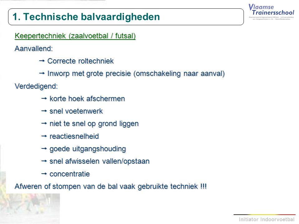 1. Technische balvaardigheden