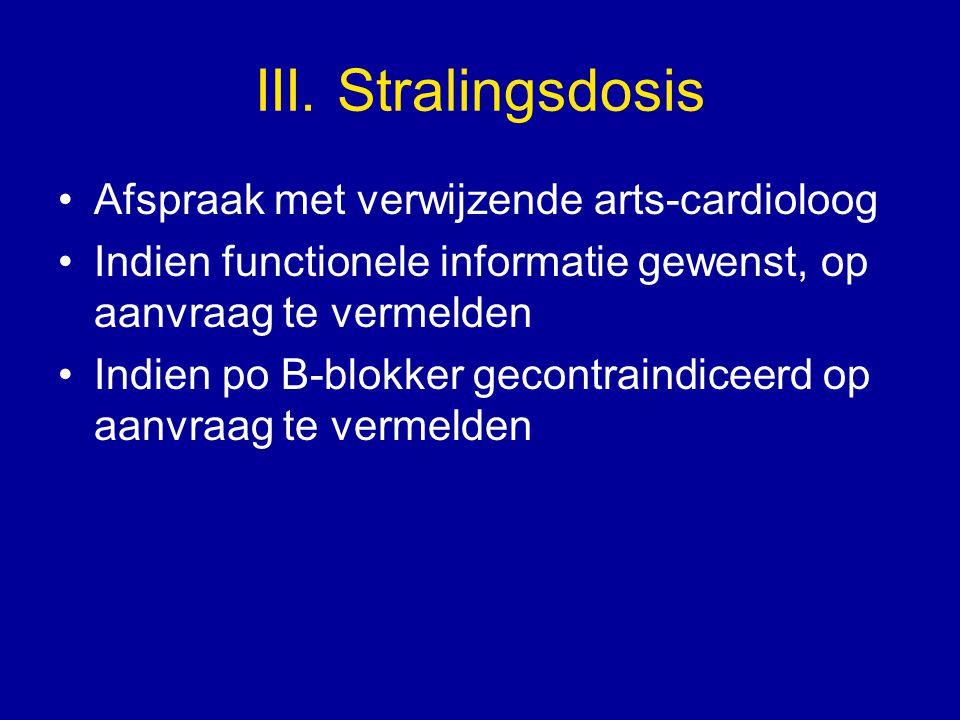 III. Stralingsdosis Afspraak met verwijzende arts-cardioloog