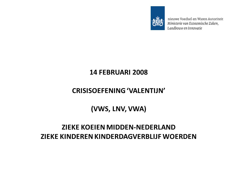 CRISISOEFENING 'VALENTIJN' (VWS, LNV, VWA)