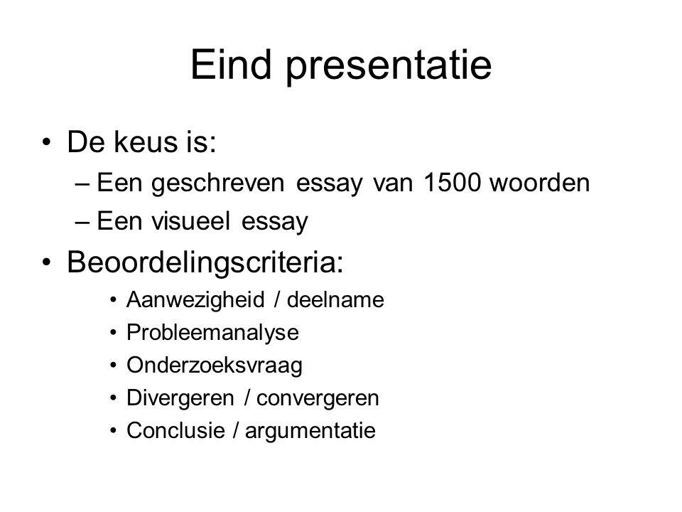 Eind presentatie De keus is: Beoordelingscriteria: