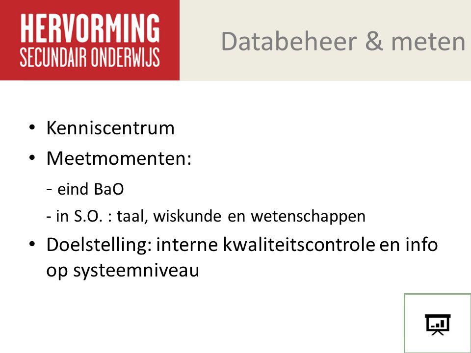 Databeheer & meten Kenniscentrum Meetmomenten: - eind BaO