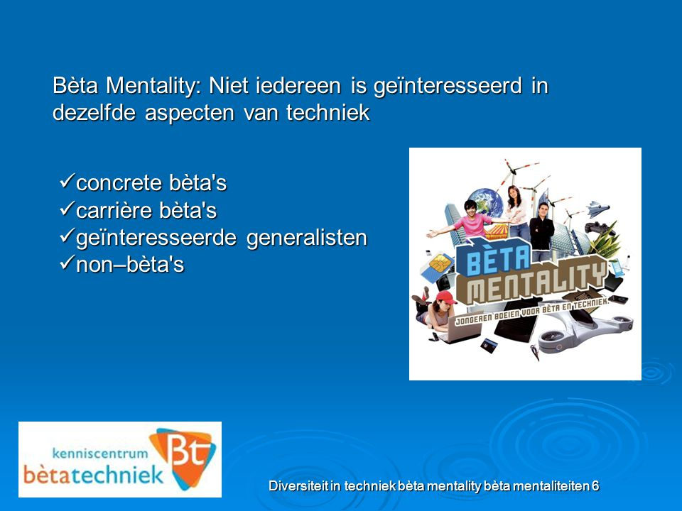 Diversiteit in techniek bèta mentality bèta mentaliteiten 6