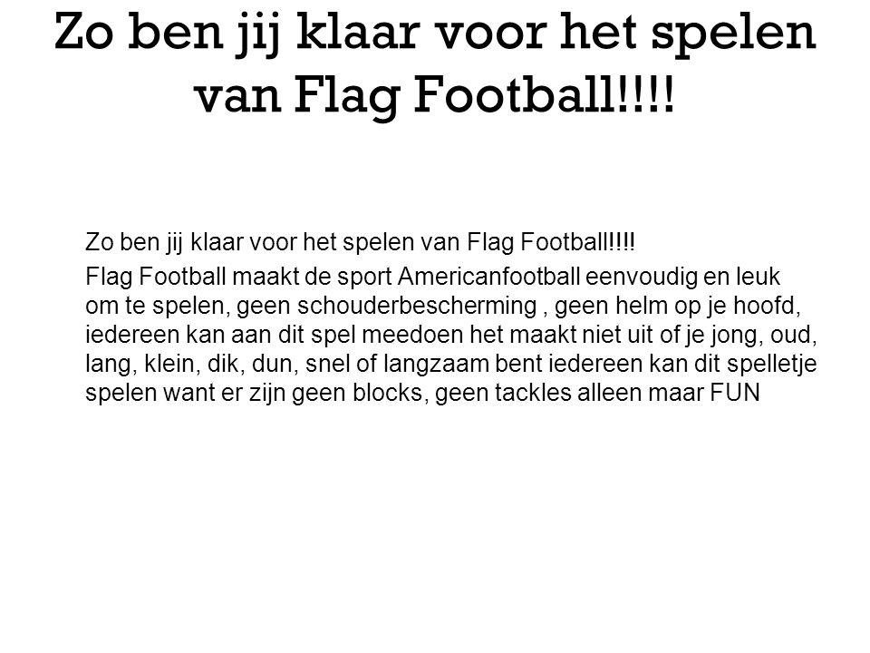 Zo ben jij klaar voor het spelen van Flag Football!!!!