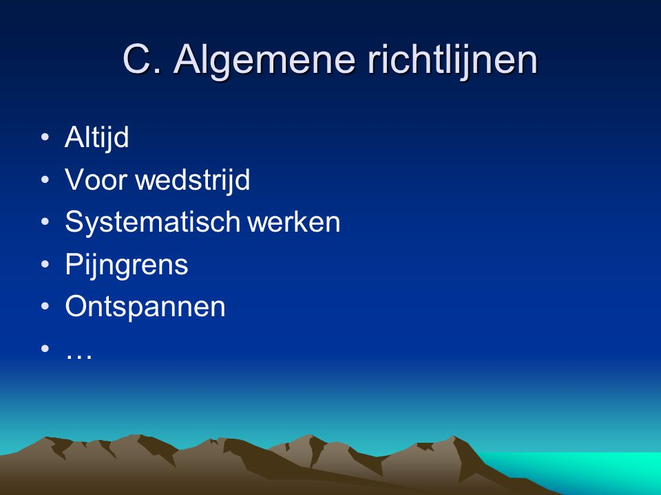 C. Algemene richtlijnen