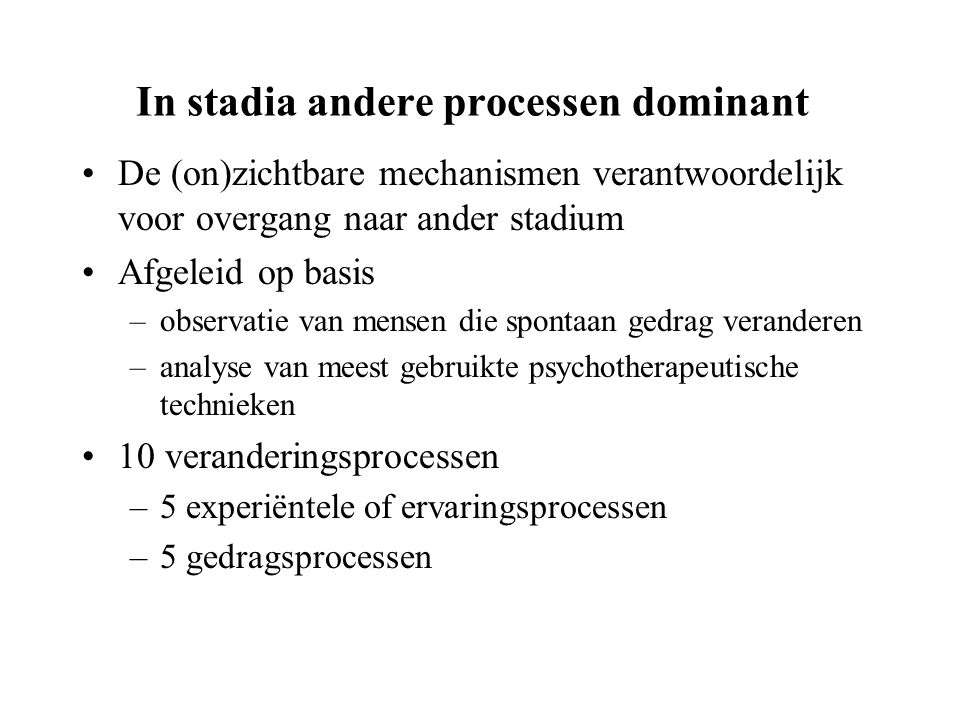 In stadia andere processen dominant