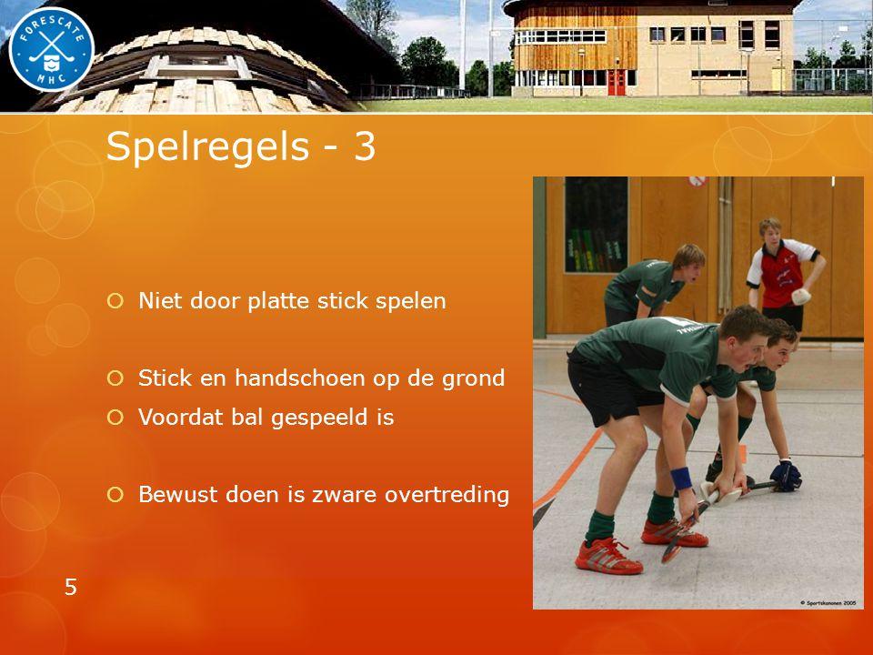 Spelregels - 3 Niet door platte stick spelen
