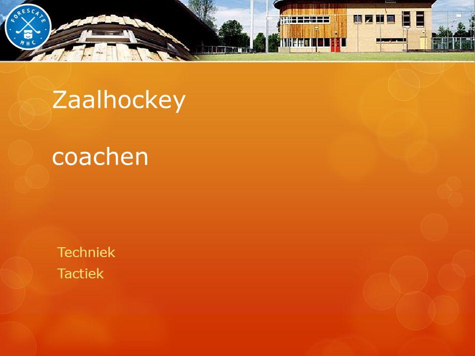 Zaalhockey coachen Techniek Tactiek
