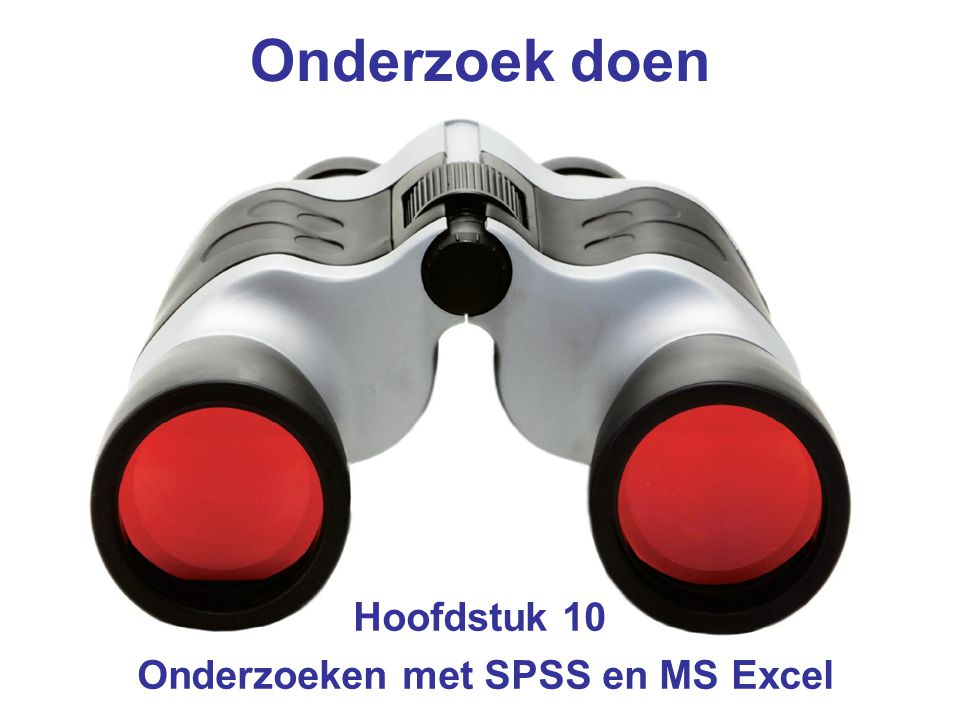 Hoofdstuk 10 Onderzoeken met SPSS en MS Excel