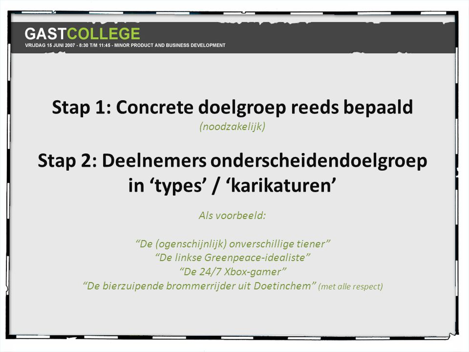 Stap 1: Concrete doelgroep reeds bepaald