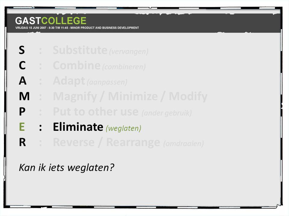 S : Substitute (vervangen) C : Combine (combineren)