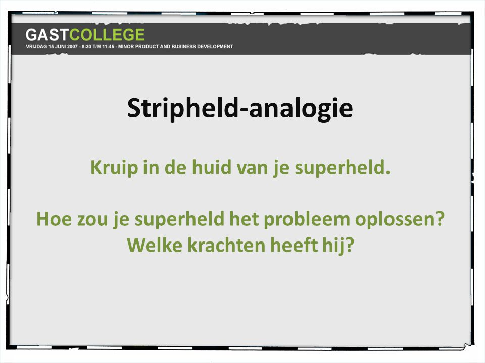 Stripheld-analogie Kruip in de huid van je superheld.