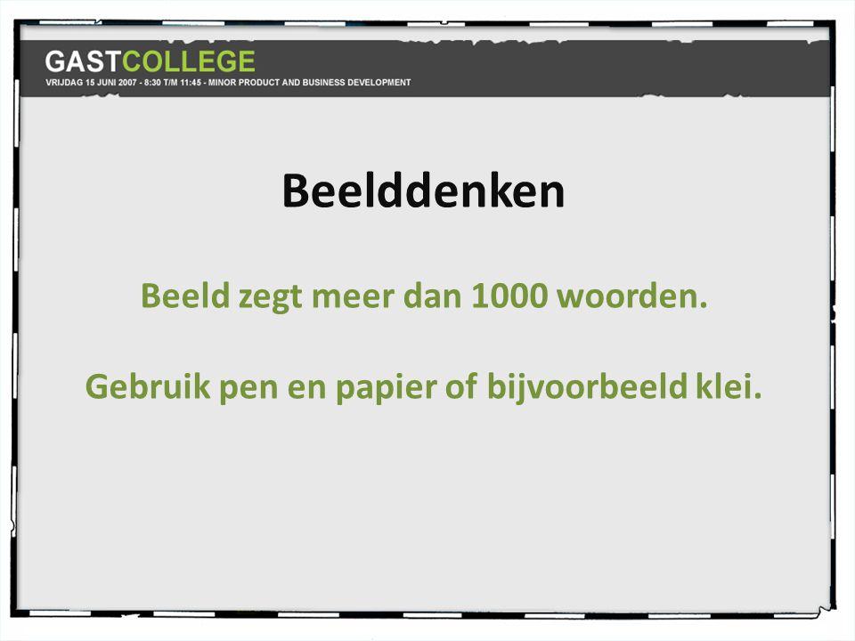 Beelddenken Beeld zegt meer dan 1000 woorden.