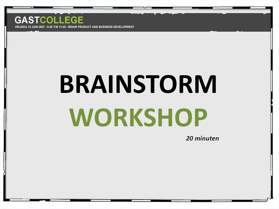BRAINSTORM WORKSHOP 20 minuten
