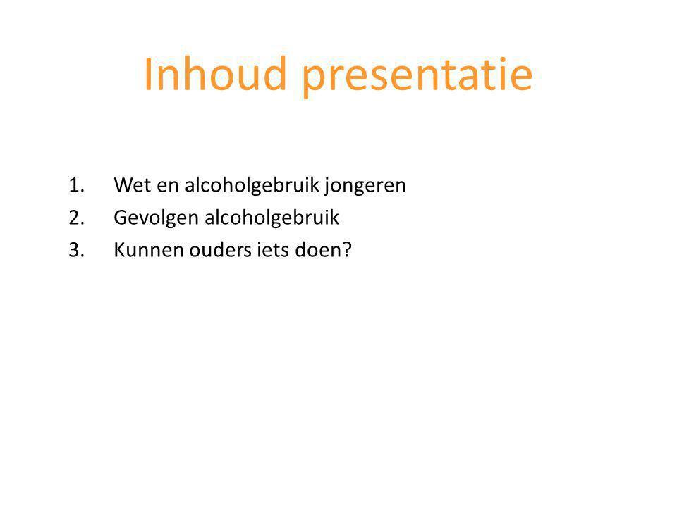 Inhoud presentatie Wet en alcoholgebruik jongeren