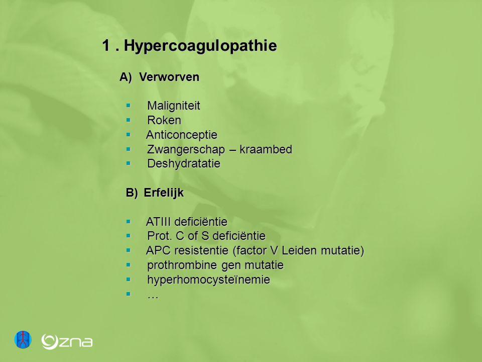 1 . Hypercoagulopathie A) Verworven