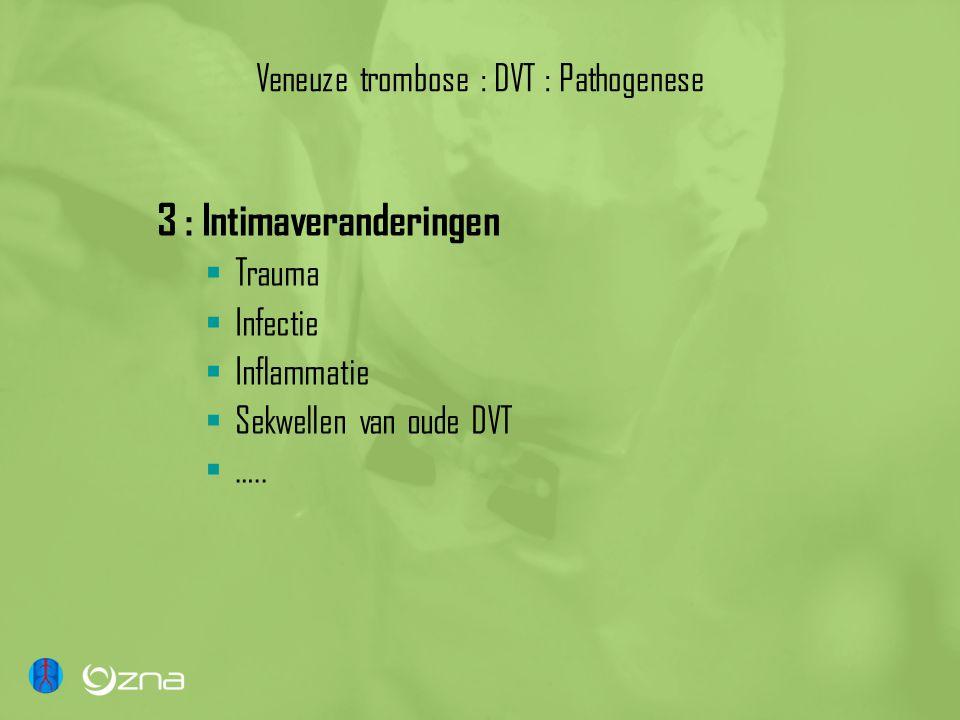 Veneuze trombose : DVT : Pathogenese