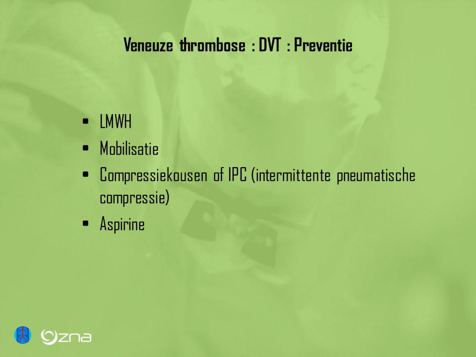 Veneuze thrombose : DVT : Preventie