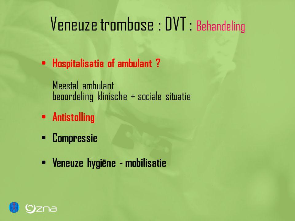 Veneuze trombose : DVT : Behandeling