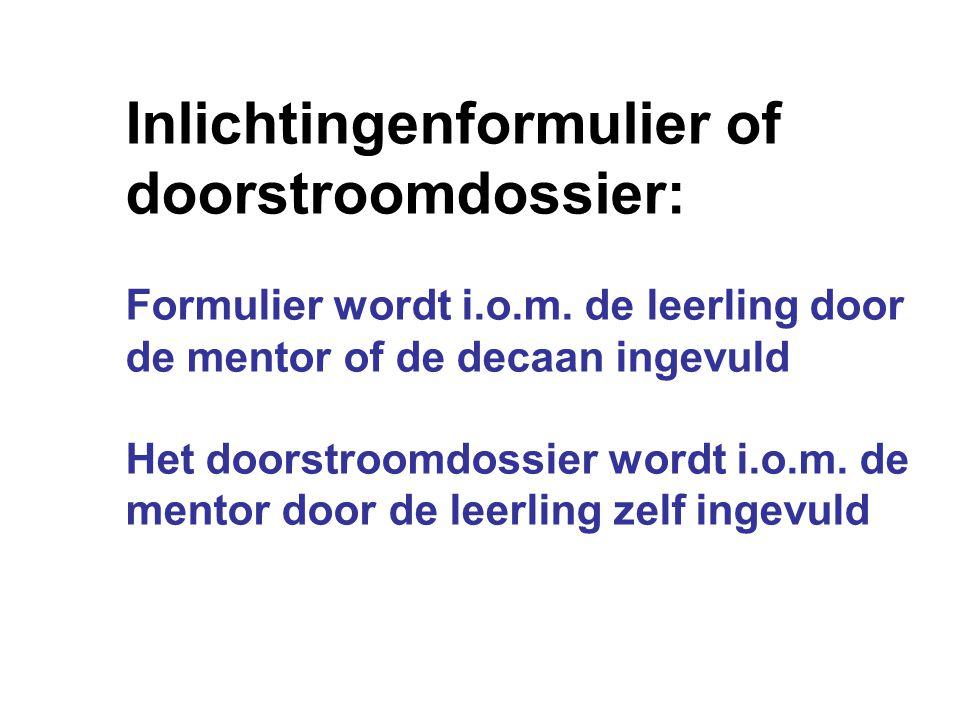 Inlichtingenformulier of doorstroomdossier: Formulier wordt i. o. m