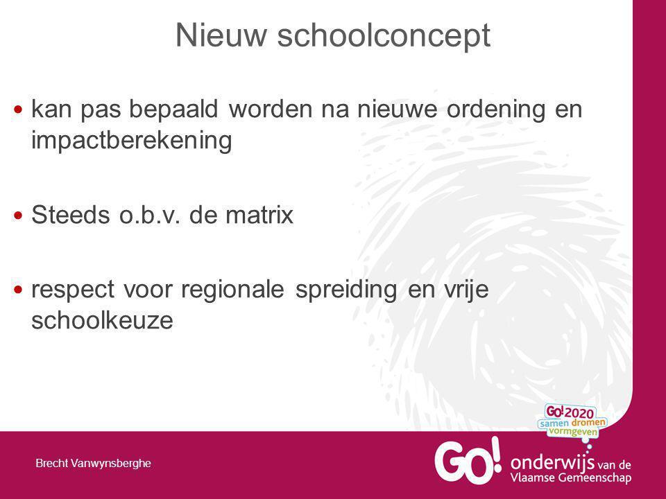 Nieuw schoolconcept kan pas bepaald worden na nieuwe ordening en impactberekening. Steeds o.b.v. de matrix.