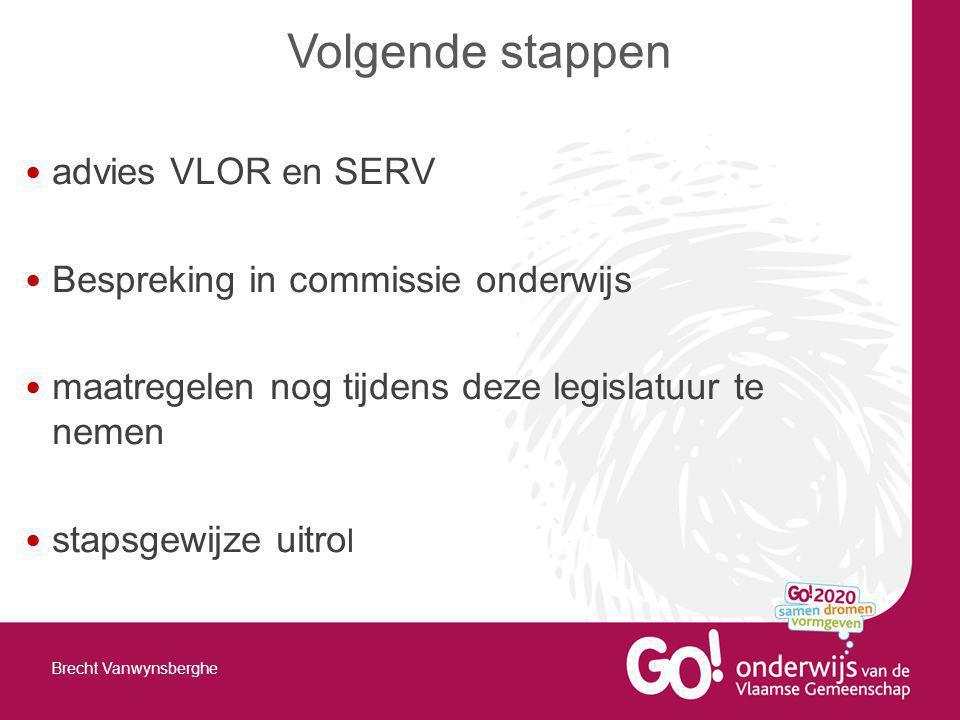 Volgende stappen advies VLOR en SERV Bespreking in commissie onderwijs