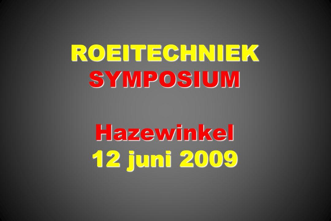 ROEITECHNIEK SYMPOSIUM Hazewinkel 12 juni 2009